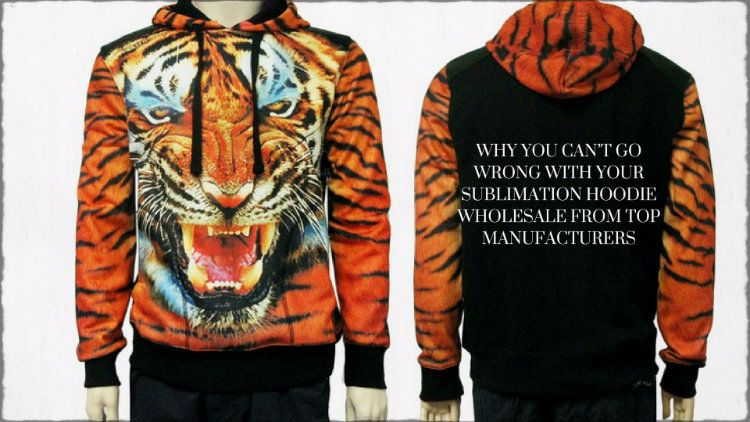 Why you can't go wrong with your sublimation hoodie wholesale from top manufacturers