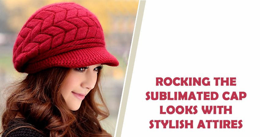 Fashionista Women Are Rocking The Sublimated Cap Looks with Stylish Attires