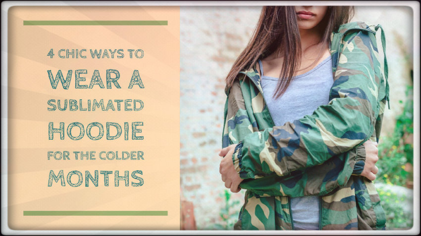 4 Chic Ways to Wear A Sublimated Hoodie for The Colder Months