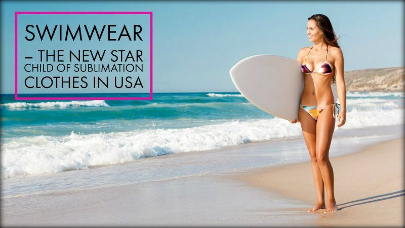 Swimwear – The New Star Child of Sublimation Clothes in USA