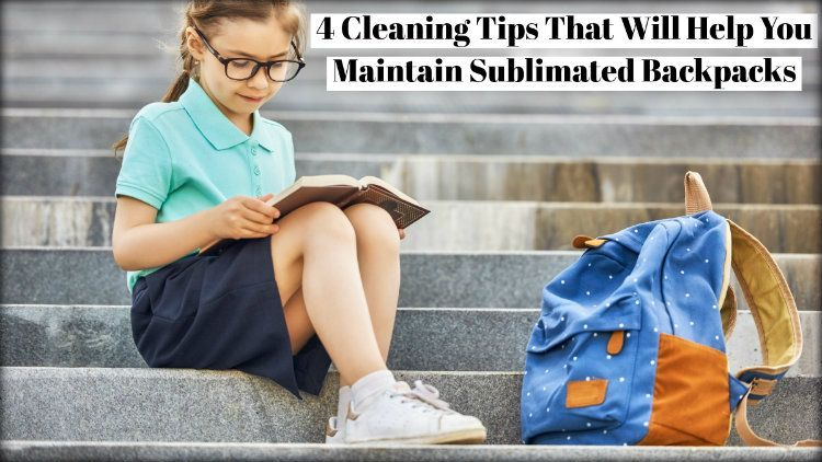4 Cleaning Tips That Will Help You Maintain Sublimated Backpacks