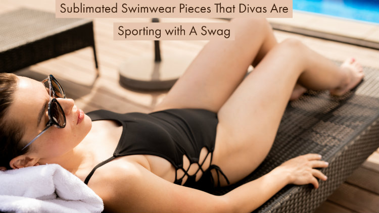 Sublimated Swimwear Pieces That Divas Are Sporting with A Swag