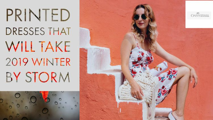 Printed Dresses That Will Take 2019 Winter By Storm